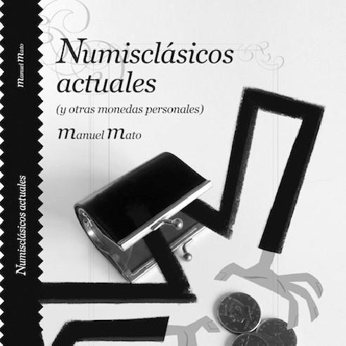 NUMISCLÁSICOS ACTUALES - MANUEL MATO