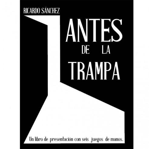 ANTES DE LA TRAMPA - RICARDO SÁNCHEZ